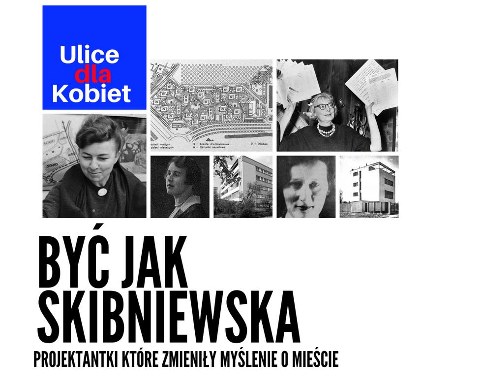 Być jak Skibniewska – dyskusja w ramach projektu Ulice dla Kobiet